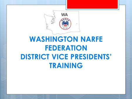 WASHINGTON NARFE FEDERATION DISTRICT VICE PRESIDENTS' TRAINING.