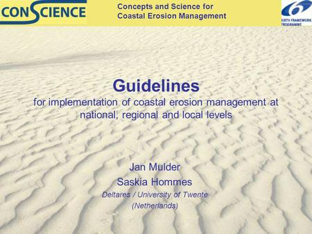 Concepts and Science for Coastal Erosion Management Guidelines for implementation of coastal erosion management at national, regional and local levels.
