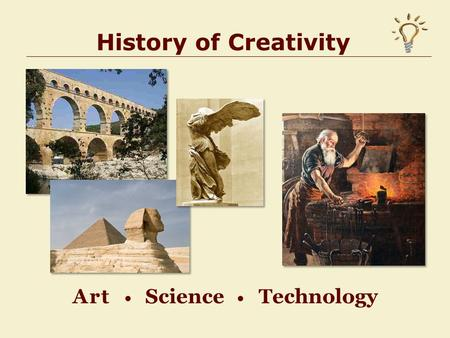 History of Creativity Art Science Technology . Class Website  or Google Brent Strong.