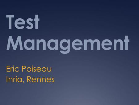 Test Management Eric Poiseau Inria, Rennes. Purpose  Provide support for the management of the connectathon process from registration to results  Provide.
