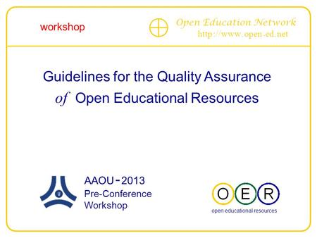 Open Education Network http :// www. open - ed. net Guidelines for the Quality Assurance of Open Educational Resources --------------------------------