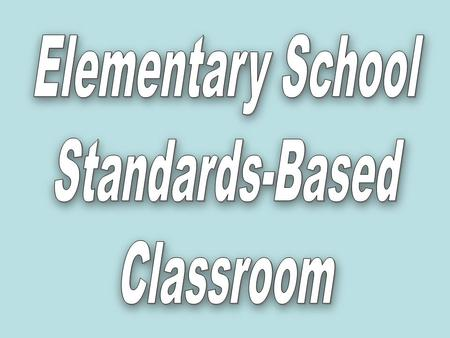 Elementary School Standards-Based Classroom.