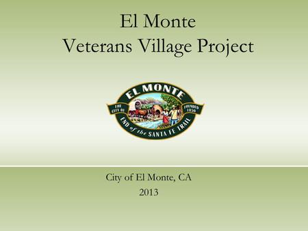 El Monte Veterans Village Project City of El Monte, CA 2013.