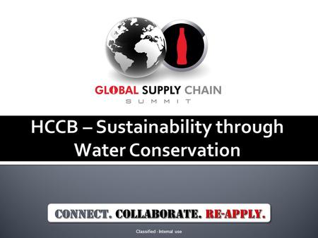 Classified - Internal use. HCCB- Sustainability Through Water Conservation.