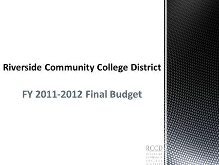 FY 2011-2012 Final Budget.  The District prepared a 2011-2012 budget projection following release of the Governor's initial budget proposal in January.
