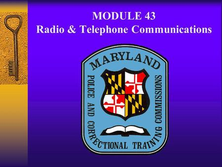 MODULE 43 Radio & Telephone Communications. RADIO & TELEPHONE A. Objective 088 1. 088: Explain or demonstrate the parts of the two-way radio. 2. 089: