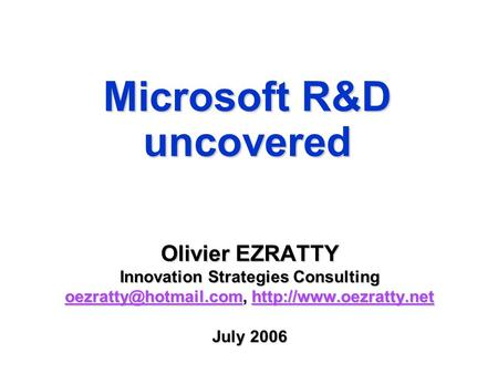 Microsoft R&D uncovered Olivier EZRATTY Innovation Strategies Consulting