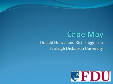 Donald Hoover and Rich Higginson Fairleigh Dickinson University.