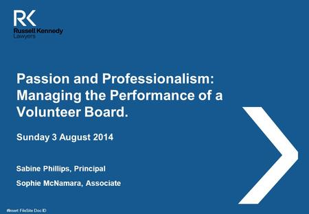 Passion and Professionalism: Managing the Performance of a Volunteer Board. Sabine Phillips, Principal Sophie McNamara, Associate Sunday 3 August 2014.