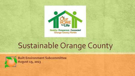 Sustainable Orange County Built Environment Subcommittee August 19, 2013.