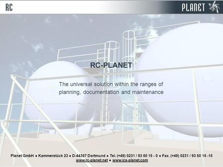 Planet GmbH ● Kammerstück 23 ● D-44357 Dortmund ● Tel. (+49) 0231 / 93 50 15 - 0 ● Fax. (+49) 0231 / 93 50 15 -15 www.rc-planet.net ● www.ics-planet.comwww.rc-planet.netwww.ics-planet.com.