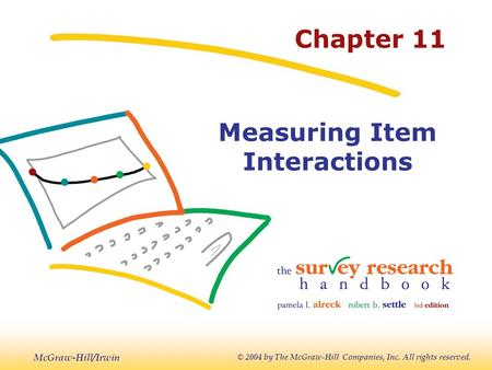 McGraw-Hill/Irwin © 2004 by The McGraw-Hill Companies, Inc. All rights reserved. Chapter 11 Measuring Item Interactions.
