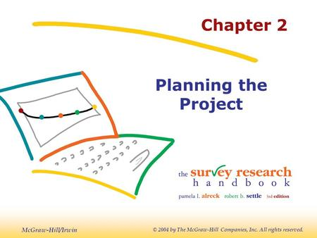 McGraw-Hill/Irwin © 2004 by The McGraw-Hill Companies, Inc. All rights reserved. Chapter 2 Planning the Project.