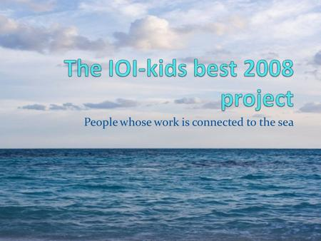 The IOI-kids best 2008 project
