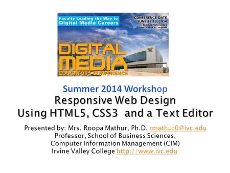 Presented by: Mrs. Roopa Mathur, Ph.D. Professor, School of Business Sciences, Computer Information Management (CIM) Irvine.