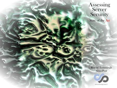 Assessing Server Security - State of the Art Hack in the Box – KL 2005/09.