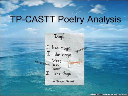 TP-CASTT Poetry Analysis Adapted from: www.smusd.org/cms/lib3/CA01000805/Centricity/ModuleInstance/4550/TP-CASTT_Poetry_Analysis_PPT.pptwww.smusd.org/cms/lib3/CA01000805/Centricity/ModuleInstance/4550/TP-CASTT_Poetry_Analysis_PPT.ppt.