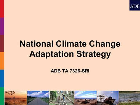 National Climate Change Adaptation Strategy ADB TA 7326-SRI.