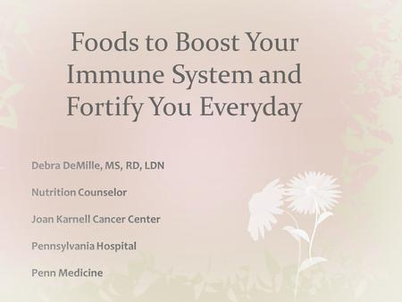 Foods to Boost Your Immune System and Fortify You Everyday.