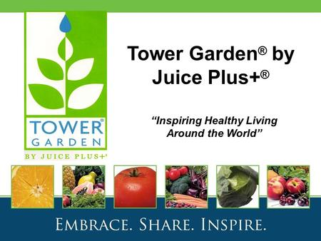 "Tower Garden ® by Juice Plus+ ® ""Inspiring Healthy Living Around the World"""