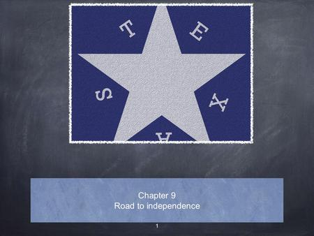 Chapter 9 Road to independence 1. Revolution begins After SFA's arrest tensions are building in Texas Soldiers are unable to control tension General Cos.