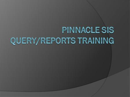 Training Agenda  Overview  The user interface (UI)  Using a query from the Pinnacle support website