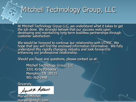 1 Mitchell Technology Group, LLC At Mitchell Technology Group LLC, we understand what it takes to get the job done. We strongly believe that our success.