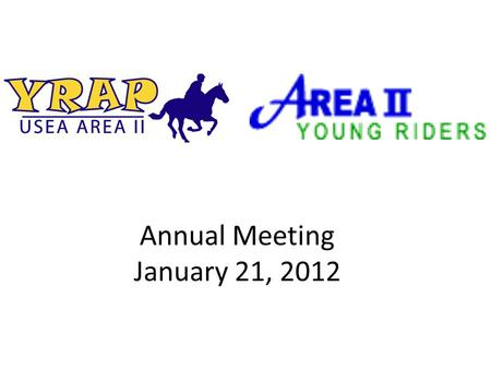 Annual Meeting January 21, 2012. What is the Area 2 Young Rider Program? The Young Riders program is offered through the USEA for riders twenty-one years.