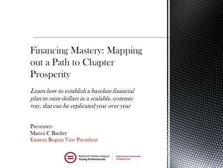 Financing Mastery: Mapping out a Path to Chapter Prosperity Learn how to establish a baseline financial plan to raise dollars in a scalable, systemic way,