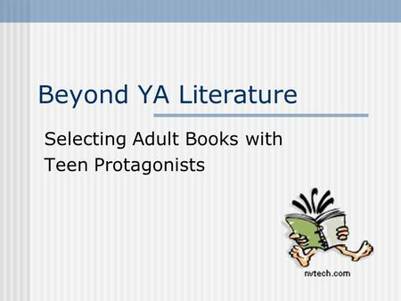 Beyond YA Literature Selecting Adult Books with Teen Protagonists.