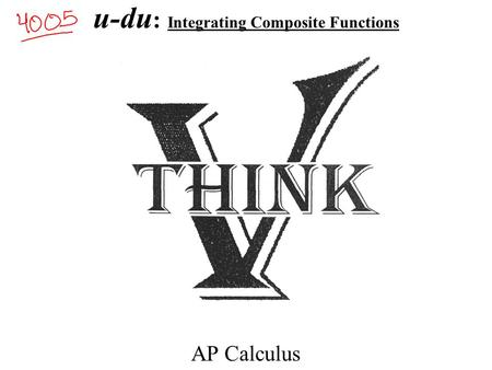 U-du : Integrating Composite Functions AP Calculus.