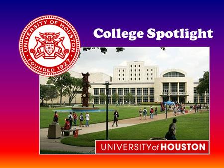College Spotlight. Location: Houston, TX Houston, TX is the fourth largest city in the United States, with a city population of 2.1 million people.