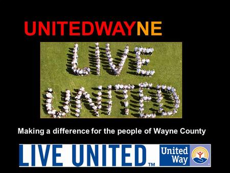 UNITEDWAYNE Making a difference for the people of Wayne County.