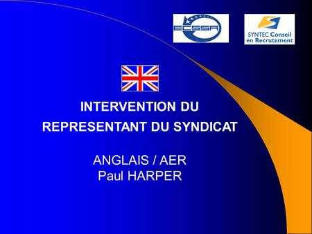 INTERVENTION DU REPRESENTANT DU SYNDICAT ANGLAIS / AER Paul HARPER.