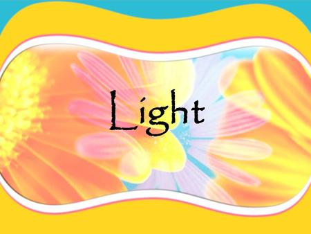 Light A light source produces light. Sources of light…