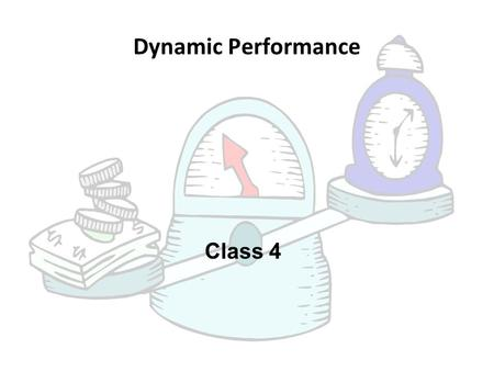 Dynamic Performance Class 4.