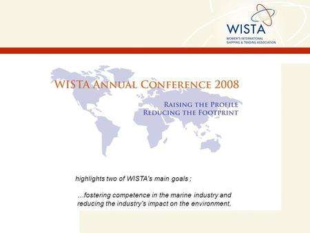 Highlights two of WISTA's main goals ; …fostering competence in the marine industry and reducing the industry's impact on the environment,