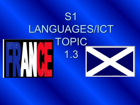 S1 LANGUAGES/ICT TOPIC 1.3. MY NAME Bonjour je m'appelle Callum Is mise Callum.