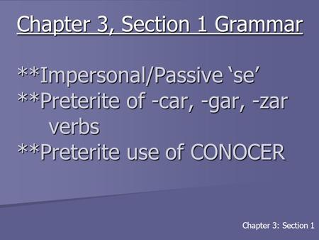 Chapter 3, Section 1 Grammar. Impersonal/<strong>Passive</strong> 'se'