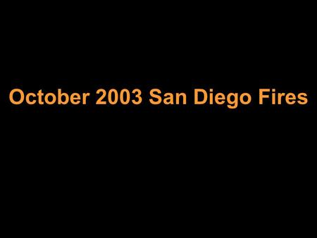 October 2003 San Diego Fires. HWY 15 N & Miramar Way.