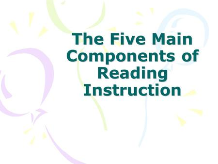 The Five Main Components of Reading Instruction