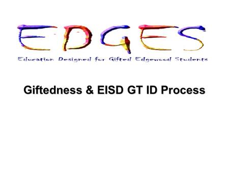 Giftedness & EISD GT ID Process. Definitions of Giftedness.