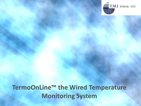 TermoOnLine™ the Wired Temperature Monitoring System.