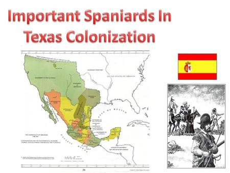 Important Spaniards In Texas Colonization