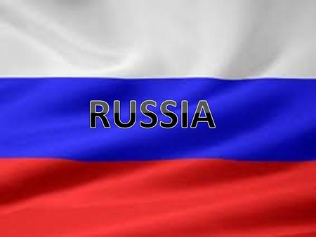 Russia, the largest country in the world! Russia's landscape and natural resources are as rich as its dynamic past. Official name: Russian Federation.