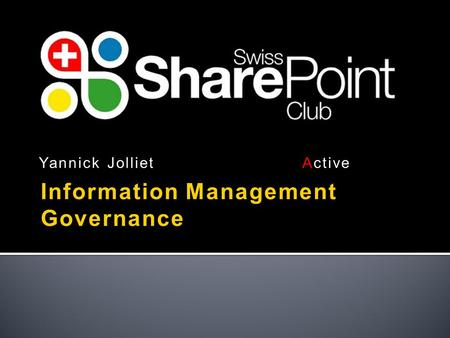 Yannick Jolliet Active Knowledge Information Management Governance.