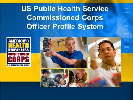 US Public Health Service Commissioned Corps Officer Profile System.