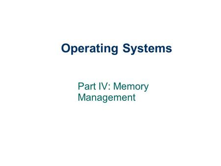 Part IV: Memory Management