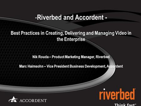 1 © 2009 Riverbed Technology. Confidential. IMPORTANT NOTE: The roadmap is for information purposes only and is not a commitment, promise or legal obligation.