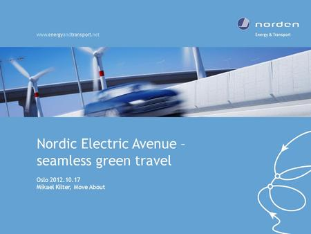 Nordic Electric Avenue – seamless green travel Oslo 2012.10.17 Mikael Kilter, Move About.